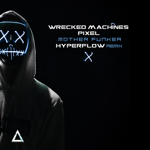 Mother Funker (Hyperflow Remix) - Single by Wrecked Machines & Pixel