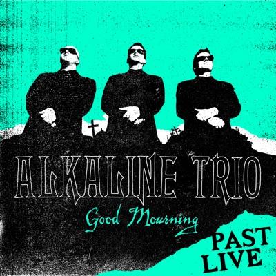 Good Mourning (Past Live) - Alkaline Trio