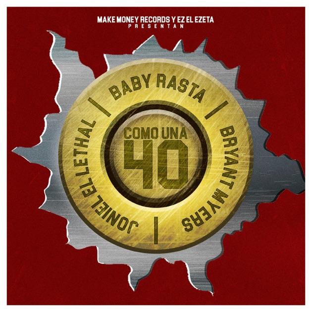 Joniel El Lethal, Bryant Myers & Baby Rasta – Como Una 40 (feat. Ez El Ezeta) – Single [iTunes Plus M4A] | iplusall.4fullz.com