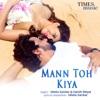 Mann Toh Kiya