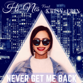 Never Get Me Back (feat. Krisy Erin)