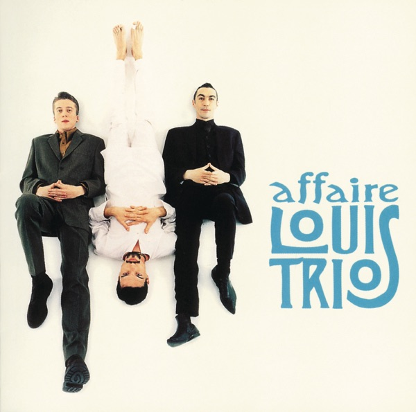 L'Affaire Louis' Trio  -  Chic Planète diffusé sur Digital 2 Radio