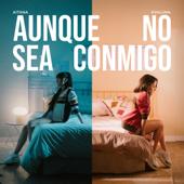 Aunque No Sea Conmigo - Aitana & Evaluna Montaner