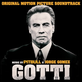 Gotti (Original Motion Picture Soundtrack) by Pitbull & Jorge Gomez