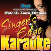 Bad (Originally Performed By Wale ft. Tiara Thomas) [Instrumental] - Singer's Edge Karaoke