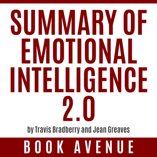 Summary of Emotional Intelligence 2 0 by Travis Bradberry and Jean