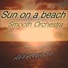Sun on a Beach Smooth Orchestra - Sunny Days  artwork