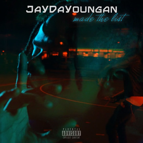 Jaydayoungan - Made the List - Single