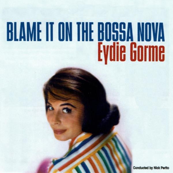 Eydie Gormé - Blame It On The Bossa Nova