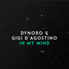 In My Mind - Dynoro & Gigi D'Agostino mp3
