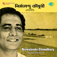 Nirmalendu Chowdhury - Bengali Folk Songs artwork