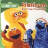 Sesame Street: Platinum All-Time Favorites, Sesame Street