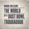 Bound for Glory: The World of a Dust Bowl Troubadour, Various Artists