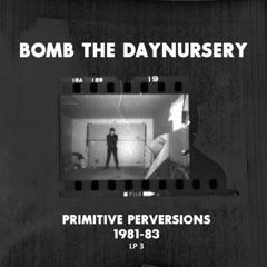 Primitive Perversions 1981-1983, Vol. 3