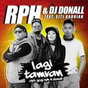 Lagi Tamvan (feat. Siti Badriah) - RPH & DJ Donall - RPH & DJ Donall
