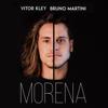 Vitor Kley & Bruno Martini - Morena  arte