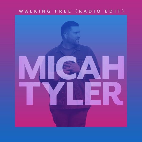 Micah Tyler - Walking Free