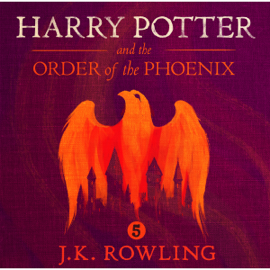 Harry Potter and the Order of the Phoenix, Book 5 (Unabridged) audiobook