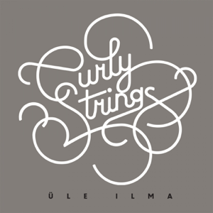 Curly Strings - Üle Ilma