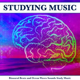 Binaural Beats and Ocean Waves Sounds Study Music by Study Music & Sounds,  Studying Music & Binaural Beats