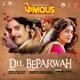 Dil Beparwah From Phamous Single