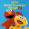 Sesame Street: Kids' Favorite Songs 2, Sesame Street