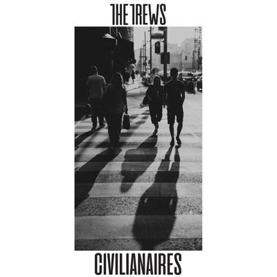 The Trews– Civilianaires