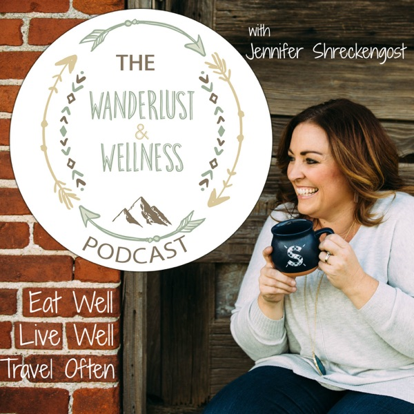 The Wanderlust and Wellness Podcast