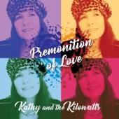 Kathy & The Kilowatts - Grow Some