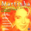 Martinha - Hoy daria yo la vida