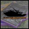 ボーン・フォー・グレイトネス (Felmax Remix) - Single ジャケット写真