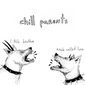 Chill Parents - Little Brother