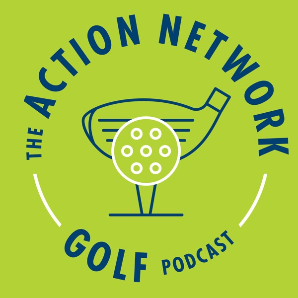The Action Network Golf Podcast