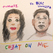 Cheat On Me (feat. Blac Youngsta) - Tommie