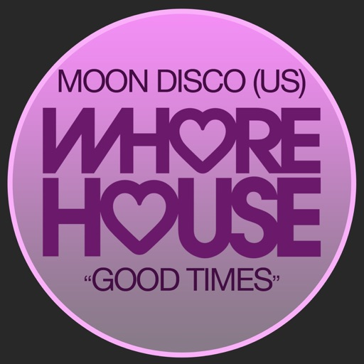 Good Times - Single by Moon Disco (US)