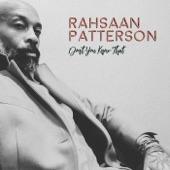 Rahsan Patterson - Don't You Know That