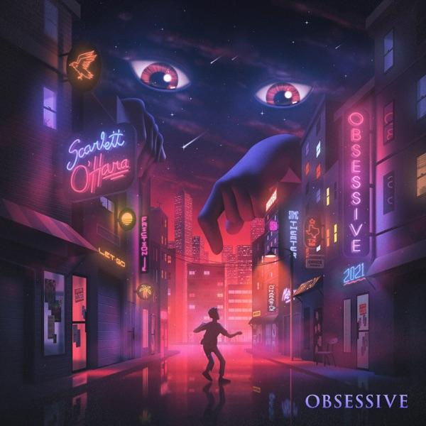 Scarlett O'Hara - Obsessive [single] (2021)