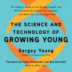 The Science and Technology of Growing Young: An Insider's Guide to the Breakthroughs that Will Dramatically Extend Our Lifespan . . . and What You Can Do Right Now