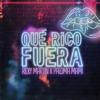Qué Rico Fuera - Single
