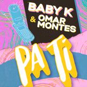Pa Ti - Baby K & Omar Montes