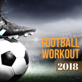‎Football Workout 2018 - International Sports Songs, EDM Dance Hits for  Warming Up by Russian Mafia
