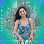 Yuko Mabuchi - Caribbean Canvas