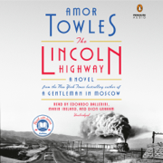 The Lincoln Highway: A Novel (Unabridged)