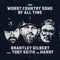 download Brantley Gilbert - The Worst Country Song Of All Time  feat. Toby Keith & Hardy  mp3