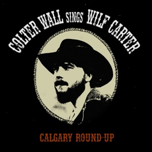 Colter Wall - Calgary Round-Up