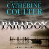 Paradox: FBI Thriller, Book 22 (Unabridged) - Catherine Coulter