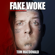 Fake Woke - Tom MacDonald