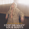 Stop Draggin Your Boots - Danielle Bradbery mp3