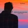 Jay Kava - Kabhi Toh Paas Mere Aao (Lofi Flip) artwork