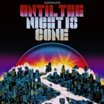Until the Night Is Gone - Single